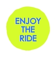 with Enjoy the ride text logo vector image vector image