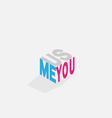 you me us color text on cubic isometric vector image
