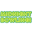 Midnight Bowling vector image vector image