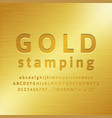 3d alphabet gold stamping font effect vector image vector image