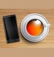 a cup of tea with a cellphone vector image vector image