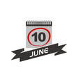 10 june calendar with ribbon vector image vector image