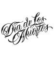 calligraphic dia de los muertos lettering vector image vector image