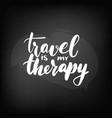 chalkboard blackboard lettering travel is vector image vector image