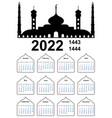 hijri islamic calendar 2022 from 1443 to 1444 vector image