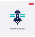 two color military satellites icon from army and vector image