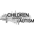 autism and its generated behavioral and mental vector image vector image