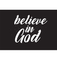 believe in god inscription greeting card vector image