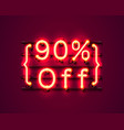 neon frame 90 off text banner night sign board vector image vector image