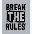 typography grunge break rules vector image vector image