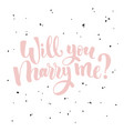 will you marry me lettering hand drawn vector image
