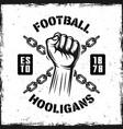 soccer hooligans vintage emblem with hand fist vector image vector image
