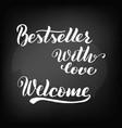 bestseller with love welcome chalkboard vector image vector image