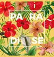 slogan paradise flowers leaves yellow background vector image