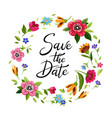 wedding wreath save the date with colorful flowers vector image vector image