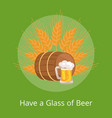 have glass of beer poster depicting wooden barrel vector image