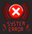 system error alert message with alarm sign vector image vector image