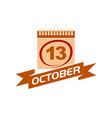 13 october calendar with ribbon vector image vector image