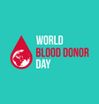 background of world blood donor day collection vector image vector image