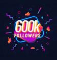 600k followers celebration in social media vector image vector image