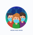 people wearing protective medical face masks vector image