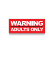 warning adults only vector image