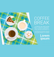 coffee cup break breakfast drink beverage top view vector image vector image