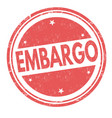 embargo sign or stamp vector image vector image