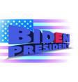 poster with 3d inscription biden president vector image vector image