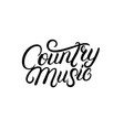 country music hand written lettering vector image vector image