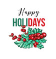 happy holidays gift card template with holly vector image vector image