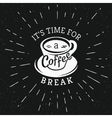 Its time for a coffee break hipster stylized vector image vector image