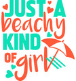 just a beachy kind girl on white background vector image vector image