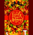 lovely autumn poster with fall leaf and berry vector image vector image