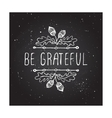 Be grateful- typographic element vector image