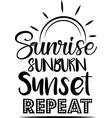 sunrise sunburn sunset repeat on white vector image vector image
