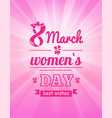 best wishes 8 march womens day postcard with eight vector image vector image