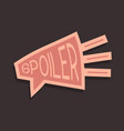 spoiler alert funny slogan hand draw cartoon vector image vector image