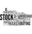 why buy stocks on margin text word cloud concept vector image vector image