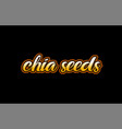 chia seeds word text banner postcard logo icon vector image vector image