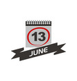 13 june calendar with ribbon vector image vector image