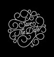 Save date flourish calligraphy lettering of