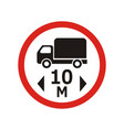 movement of 10 meters vehicles is prohibited vector image vector image
