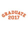 graduated in 2017 lettering for a senior class vector image vector image