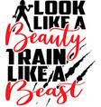 look like a beauty train like a beast on white