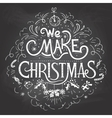We make Christmas chalkboard label vector image vector image