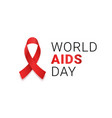 world aids day red ribbon 1 december awareness vector image vector image