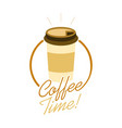 coffee time take away cup design vector image