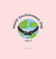 hand and green leaves signworld environment day vector image vector image