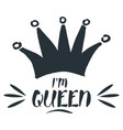 i am queen royal crown drawn by hand vector image vector image